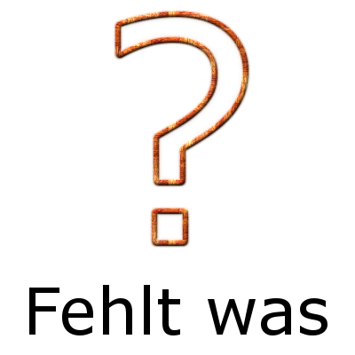 Fehlt was?